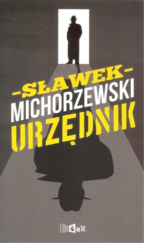 okładka Urzędnik, Książka   Michorzewski Sławek