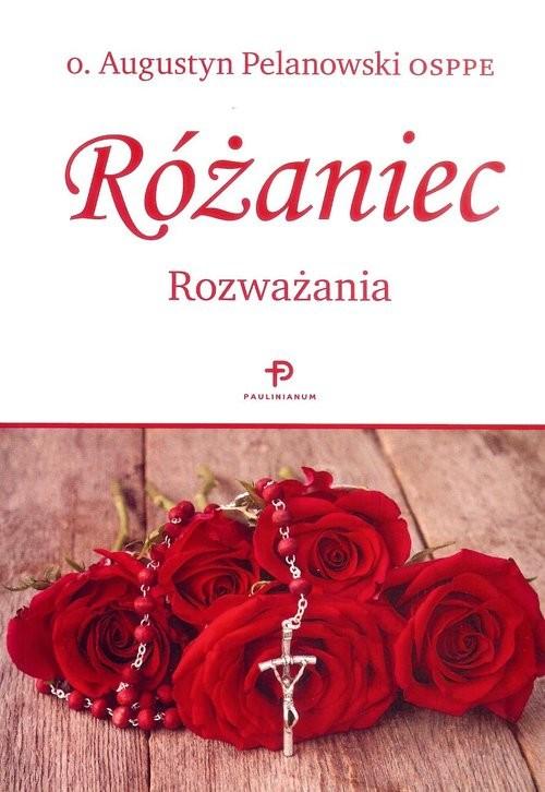 okładka Różaniec Rozważania, Książka | Pelanowski Augustyn