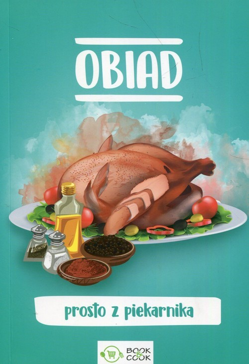 okładka Obiad prosto z piekarnika, Książka |