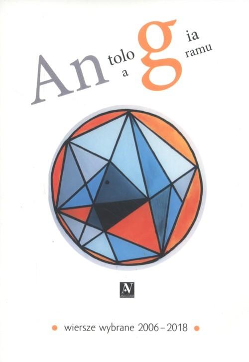 okładka Antologia Anagramu Wiersze wybrane 2006-2018, Książka |