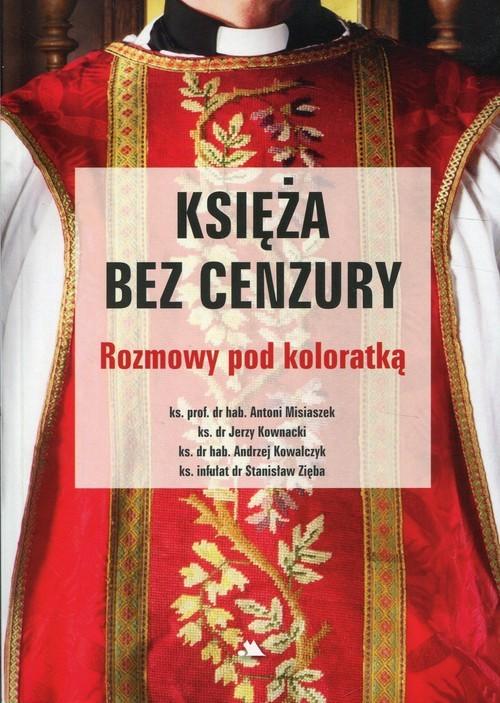 okładka Księża bez cenzury Rozmowy pod koloratką, Książka | Antoni Misiaczek, Jerzy Kownacki, A Kowalczyk