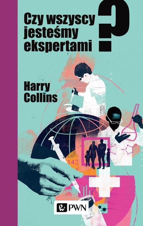 okładka Czy wszyscy jesteśmy ekspertami?, Książka | Collins Harry