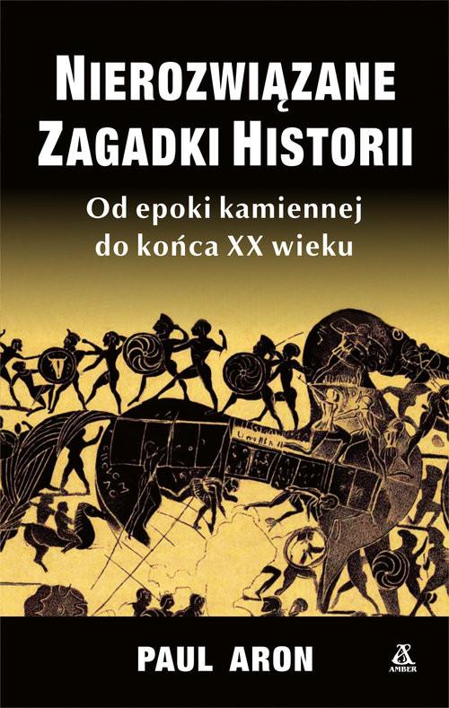 okładka Nierozwiązane zagadki historii, Książka | Aron Paul