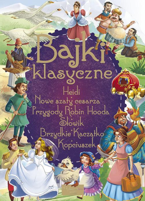 okładka Bajki klasyczne Heidi  Przygody Robin Hooda  Słowik  Nowe szaty cesarza  Brzydkie Kaczątko, Książka |