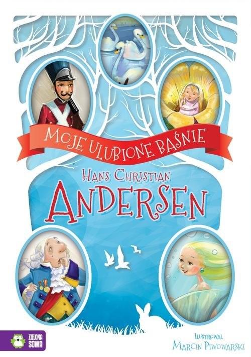 okładka Moje ulubione baśnie. Hans Christian Andersen, Książka | Hans Christian Andersen