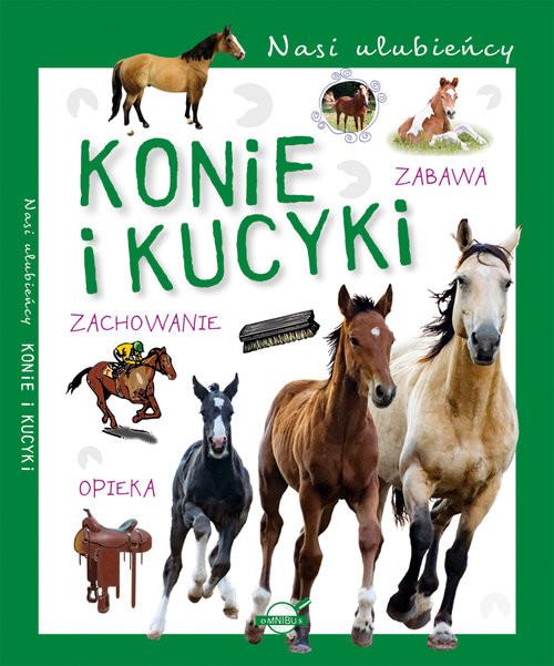 okładka Nasi ulubieńcy Konie i kucyki, Książka |
