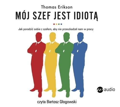 okładka Mój szef jest idiotą, Książka   Erikson Thomas