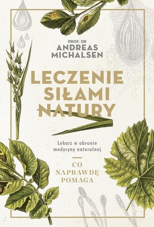 okładka Leczenie siłami natury, Książka | Michalsen Andreas