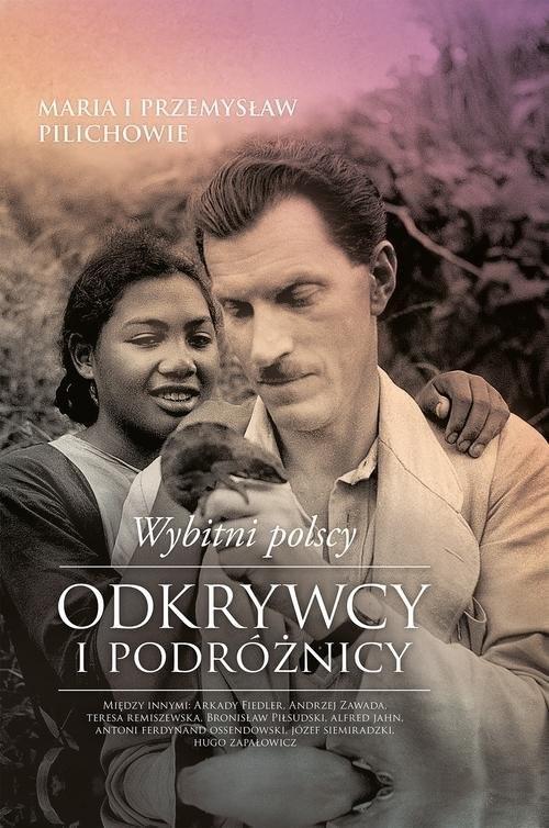 okładka Wybitni polscy odkrywcy i podróżnicy, Książka | Maria Pilich, Przemysław Pilich