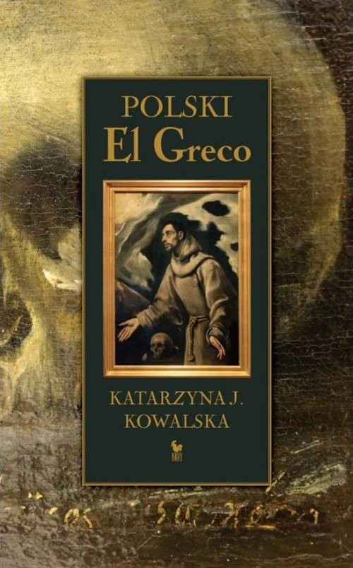 okładka Polski El Greco, Książka   Kowalska Katarzyna