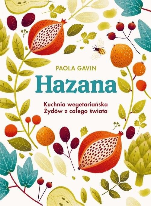 okładka Hazana Kuchnia wegetariańska Żydów z całego świata, Książka | Gavin Paola
