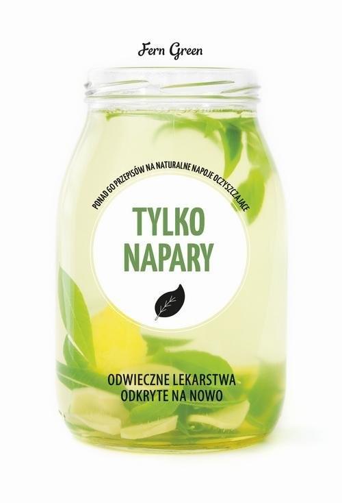 okładka Zielona seria Tylko napary, Książka | Green Fern