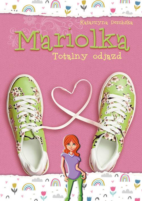 okładka Mariolka Totalny odjazd, Książka | Dembska Katarzyna