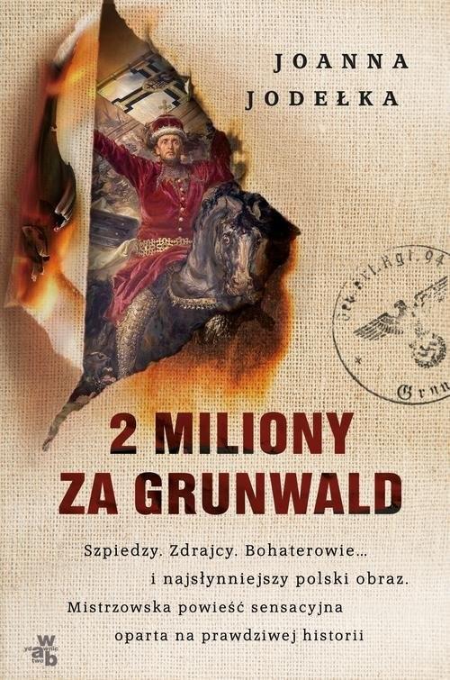 okładka 2 miliony za Grunwald, Książka | Joanna Jodełka