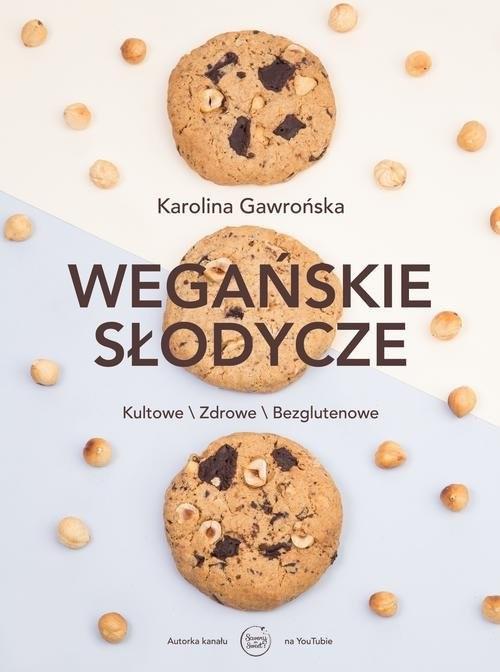 okładka Wegańskie słodycze, Książka   Gawrońska Karolina