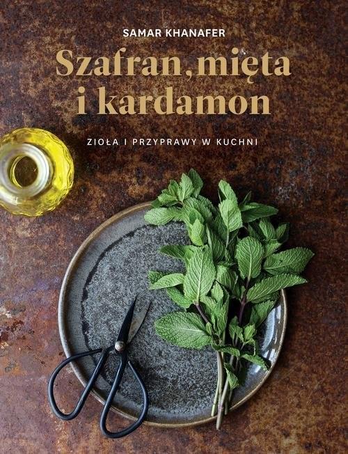 okładka Szafran mięta i kardamon, Książka | Khanafer Samar