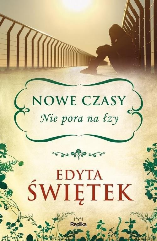 okładka Nowe czasy Nie pora na łzy, Książka | Świętek Edyta