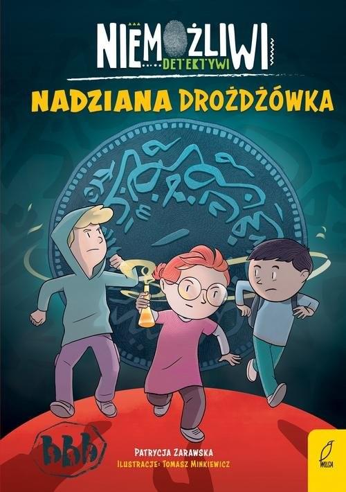 okładka Niemożliwi detektywi Nadziana drożdżówka Tom 2, Książka   Zarawska Patrycja