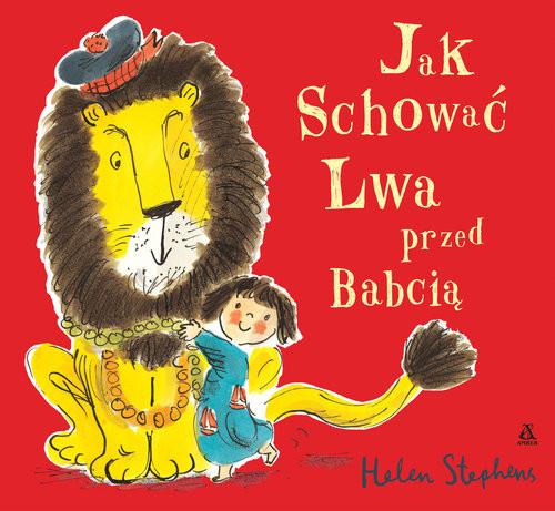 okładka Jak schować Lwa przed Babcią, Książka   Helen STEPHENS