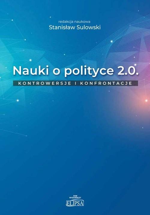 okładka Nauki o polityce 2.0 Kontrowersje i konfrontacje, Książka |