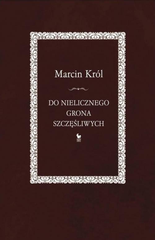 okładka Do nielicznego grona szczęśliwych, Książka | Marcin Król