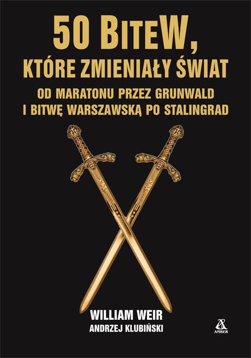 okładka 50 bitew które zmieniły świat, Książka | William Weir, Andrzej Klubiński
