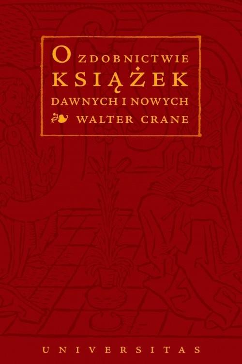 okładka O zdobnictwie książek dawnych i nowych, Książka | Crane Walter