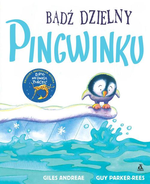 okładka Bądź dzielny pingwinku, Książka | Giles Andreae