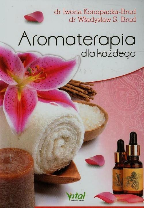 okładka Aromaterapia dla każdego, Książka | Iwona Konopacka-Brud, Władysław S. Brud