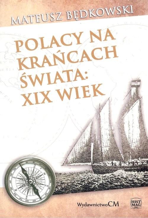 okładka Polacy na krańcach świata XIX wiek, Książka | Będkowski Mateusz