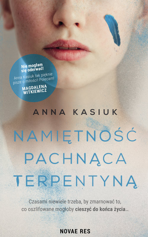 okładka Namiętność pachnąca terpentyną, Książka | Kasiuk Anna