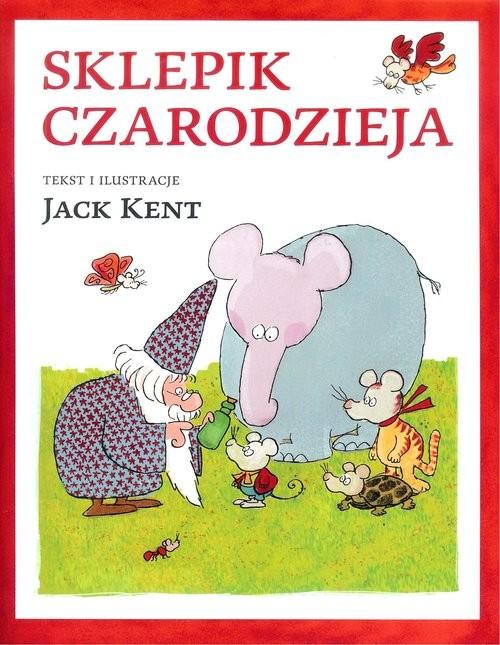 okładka Sklepik czarodzieja, Książka | Kent Jack