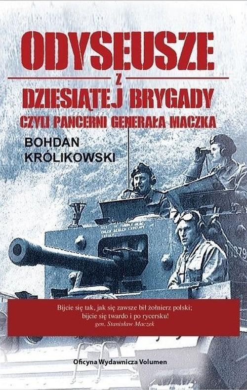 okładka Odyseusze z Dziesiątej Brygady czyli Pancerni Generała Maczka, Książka | Królikowski Bohdan