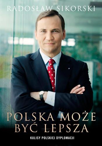 okładka Polska może być lepsza, Książka | Sikorski Radosław