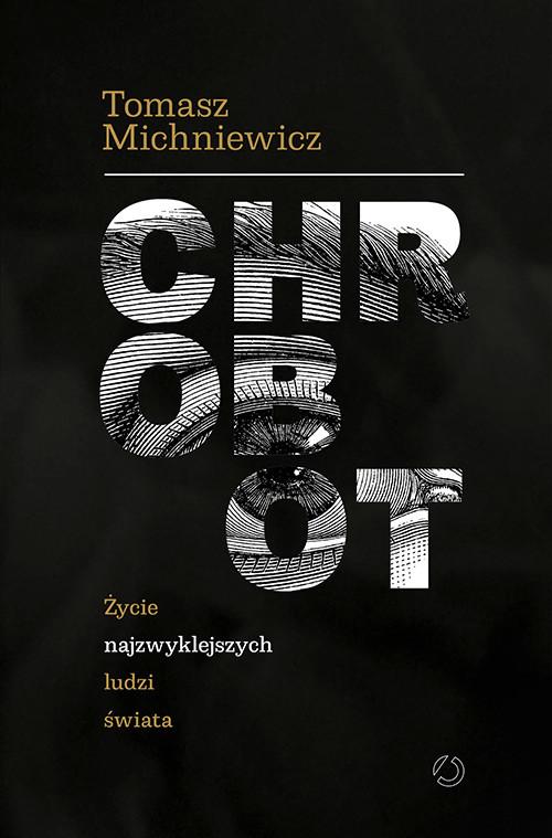 okładka Chrobot. Życie najzwyklejszych ludzi świata, Książka | Tomek Michniewicz