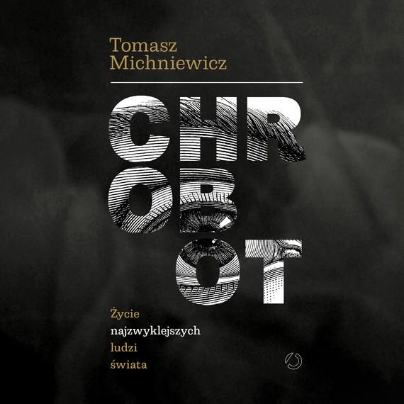 okładka Chrobot. Życie najzwyklejszych ludzi świata, Audiobook | Tomek Michniewicz