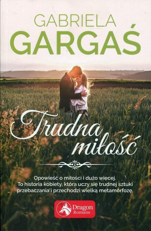 okładka Trudna miłośćksiążka |  | Gabriela Gargaś