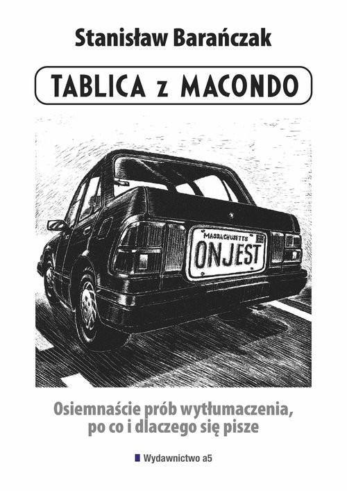 okładka Tablica z Macondo Osiemnaście prób wytłumaczenia, po co i dlaczego się pisze, Książka | Barańczak Stanisław