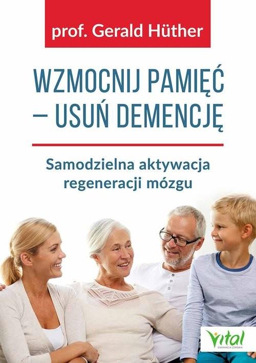 okładka Wzmocnij pamięć usuń demencję, Książka | Hüther Gerald