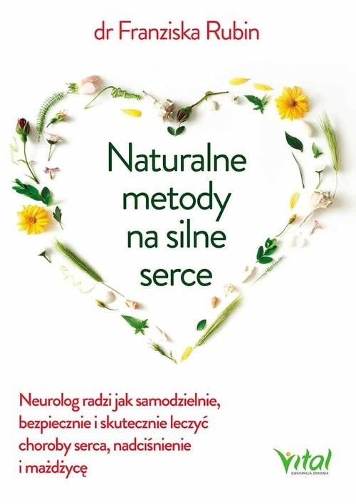 okładka Naturalne metody na silne serce, Książka | Rubin Franziska
