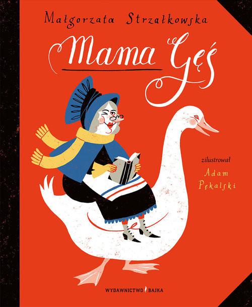 okładka Mama Gęś, Książka | Strzałkowska Małgorzata
