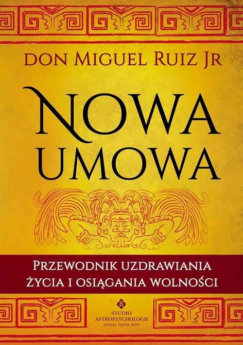 okładka Nowa umowa, Książka | Don Miguel Jr Ruiz