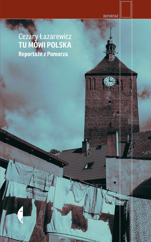 okładka Tu mówi Polska Reportaże z Pomorza, Książka | Łazarewicz Cezary
