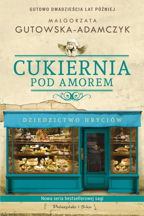 okładka Cukiernia Pod Amorem Dziedzictwo Hryciów, Książka | Gutowska-Adamczyk Małgorzata