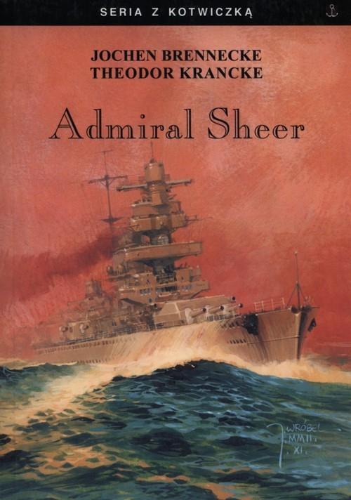 okładka Admirał Scheer, Książka   Jochen Brennecke, Theodor Krancke