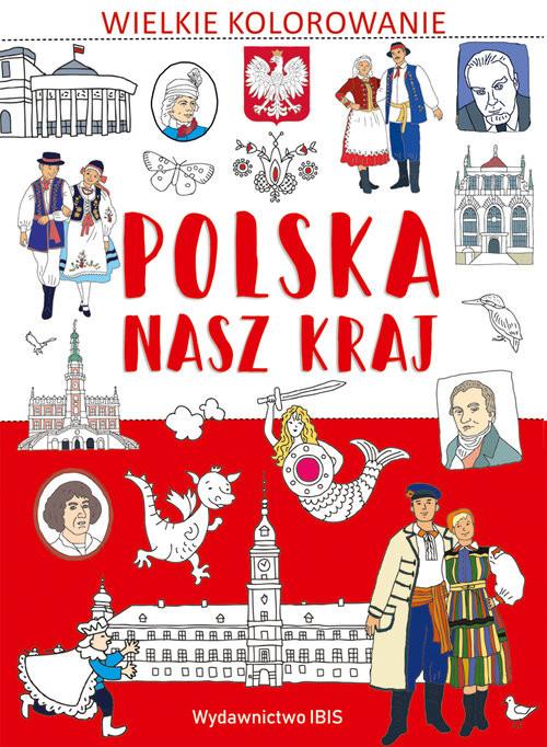 okładka Wielkie kolorowanie Polska Nasz kraj, Książka |