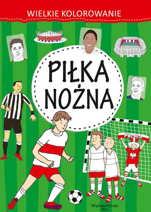 okładka Wielkie kolorowanie Piłka nożna, Książka |