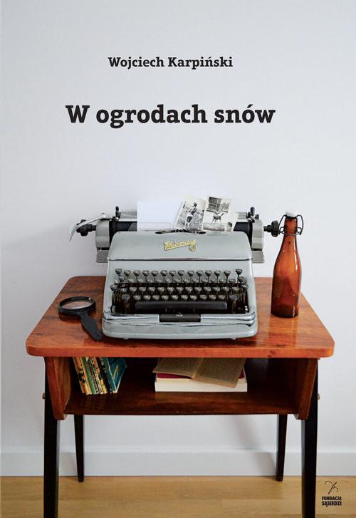 okładka W ogrodach snów, Książka | Karpiński Wojciech