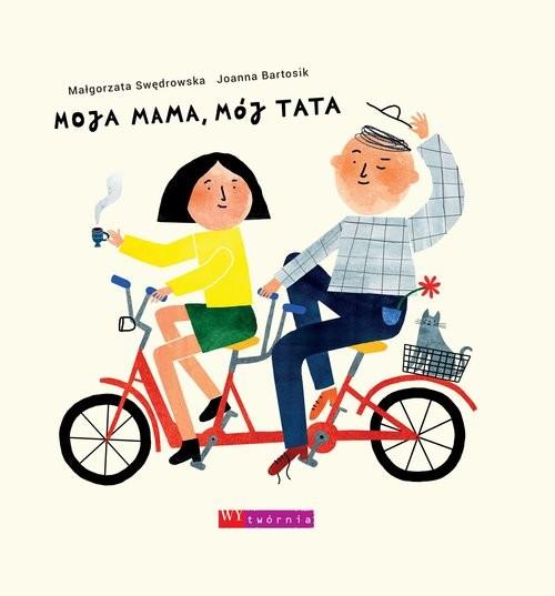 okładka Moja mama mój tata, Książka | Małgorzata  Swędrowska