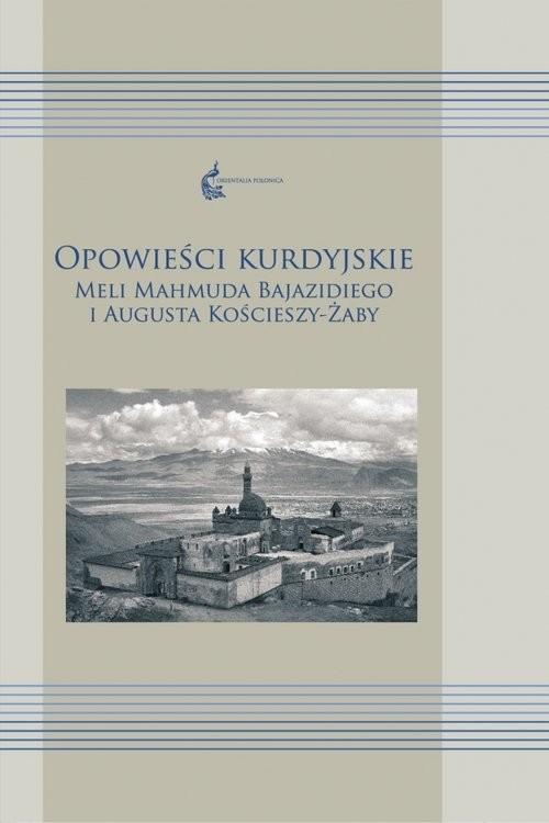 okładka Opowieści kurdyjskie Meli Mahmuda Bajazidiego i Augusta Kościeszy-Żaby, Książka |